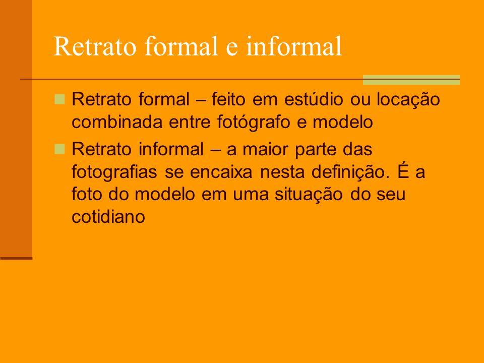 Retrato formal e informal Retrato formal – feito em estúdio ou locação combinada entre fotógrafo e modelo Retrato informal – a maior parte das fotografias se encaixa nesta definição.