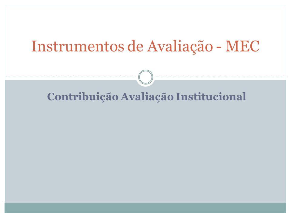 Contribuição Avaliação Institucional Instrumentos de Avaliação - MEC