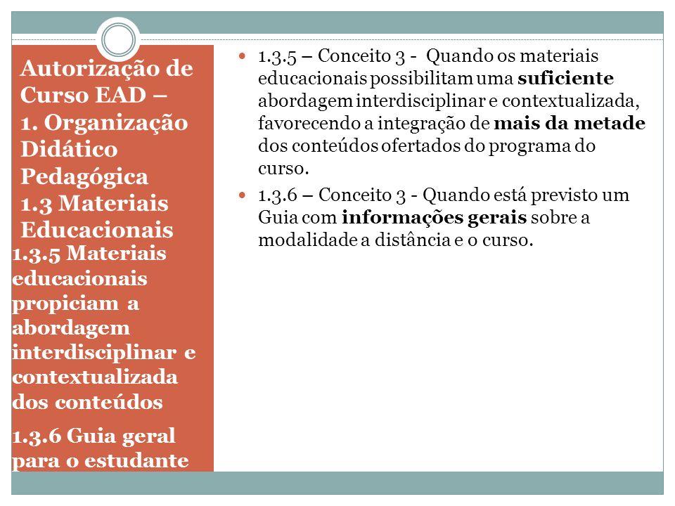 Autorização de Curso EAD – 1. Organização Didático Pedagógica 1.3 Materiais Educacionais 1.3.5 Materiais educacionais propiciam a abordagem interdisci