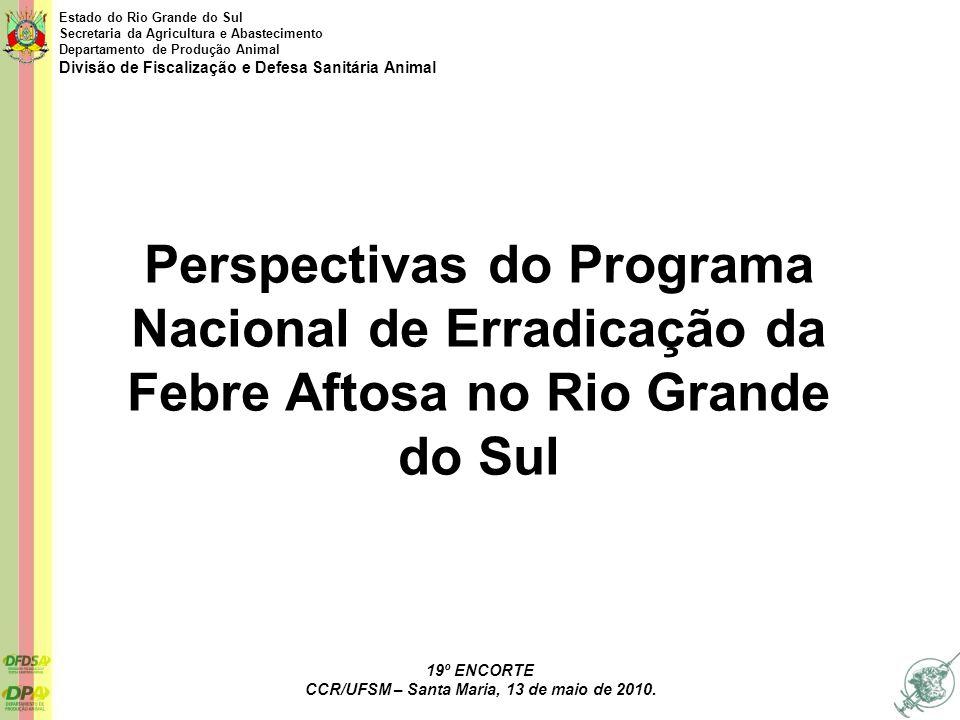 Estado do Rio Grande do Sul Secretaria da Agricultura e Abastecimento Departamento de Produção Animal Divisão de Fiscalização e Defesa Sanitária Anima