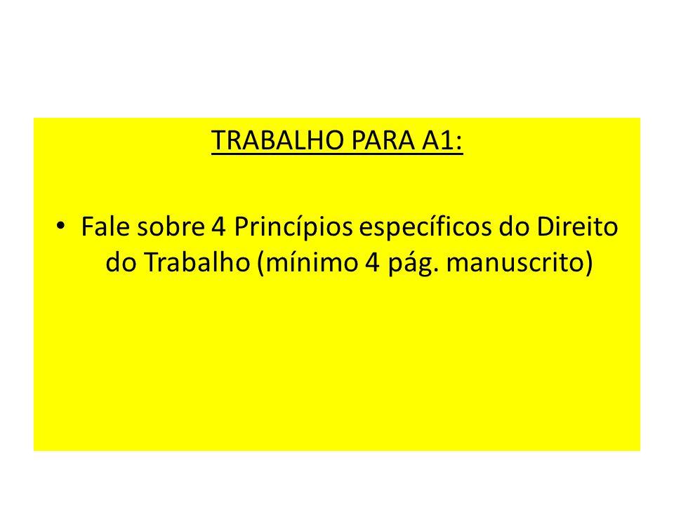 TRABALHO PARA A1: Fale sobre 4 Princípios específicos do Direito do Trabalho (mínimo 4 pág. manuscrito)