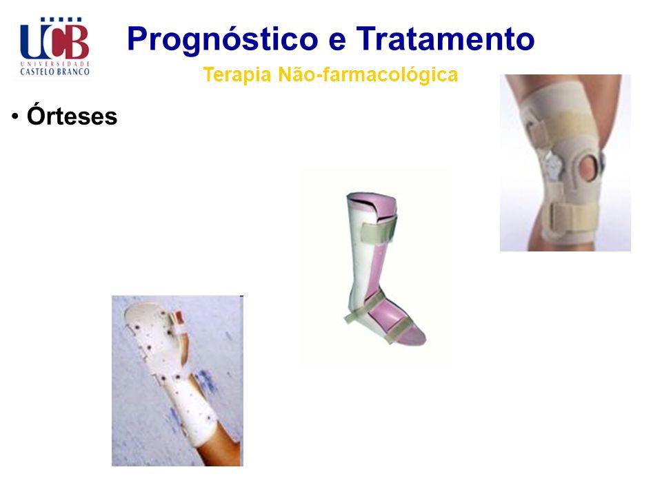 Prognóstico e Tratamento Terapia Não-farmacológica Órteses