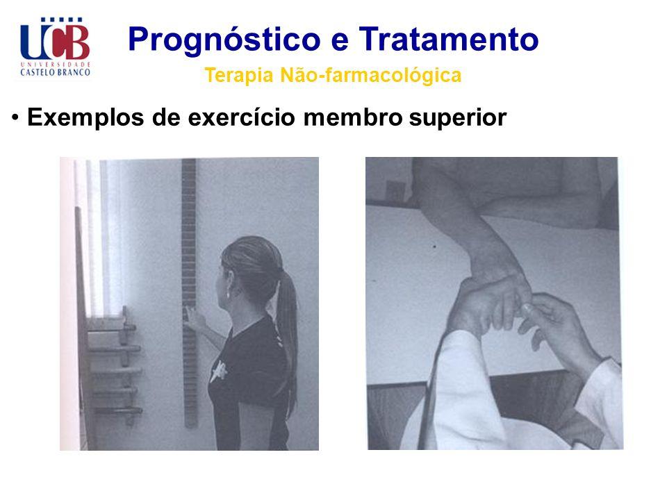 Prognóstico e Tratamento Terapia Não-farmacológica Exemplos de exercício membro superior
