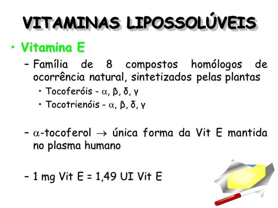 VITAMINAS LIPOSSOLÚVEIS Vitamina EVitamina E –Família de 8 compostos homólogos de ocorrência natural, sintetizados pelas plantas Tocoferóis -, β, δ, γ
