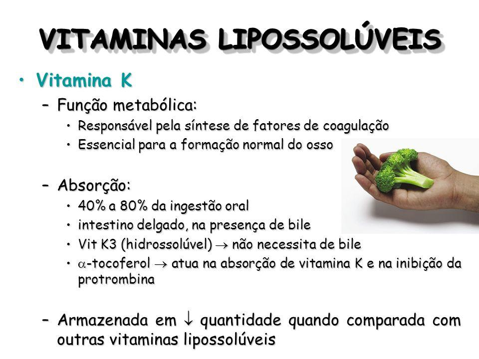 VITAMINAS LIPOSSOLÚVEIS Vitamina KVitamina K –Função metabólica: Responsável pela síntese de fatores de coagulaçãoResponsável pela síntese de fatores