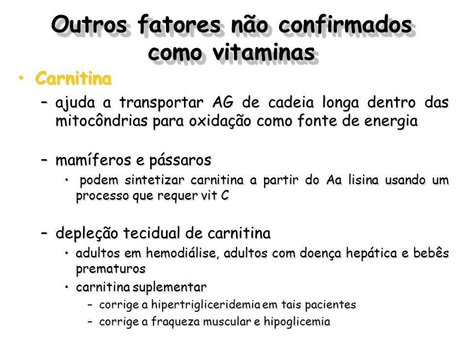 Outros fatores não confirmados como vitaminas CarnitinaCarnitina –ajuda a transportar AG de cadeia longa dentro das mitocôndrias para oxidação como fo