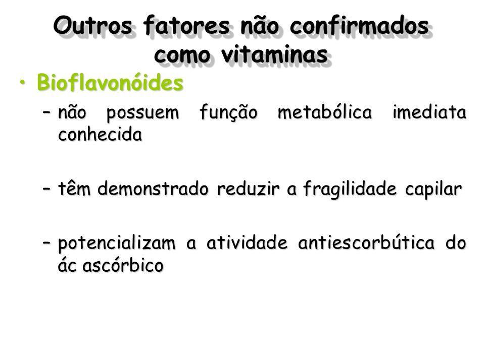 Outros fatores não confirmados como vitaminas BioflavonóidesBioflavonóides –não possuem função metabólica imediata conhecida –têm demonstrado reduzir