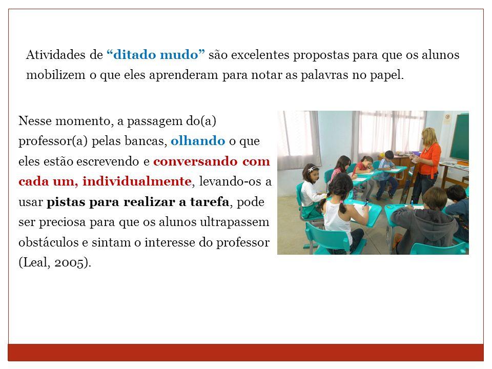 Atividades de ditado mudo são excelentes propostas para que os alunos mobilizem o que eles aprenderam para notar as palavras no papel. Nesse momento,