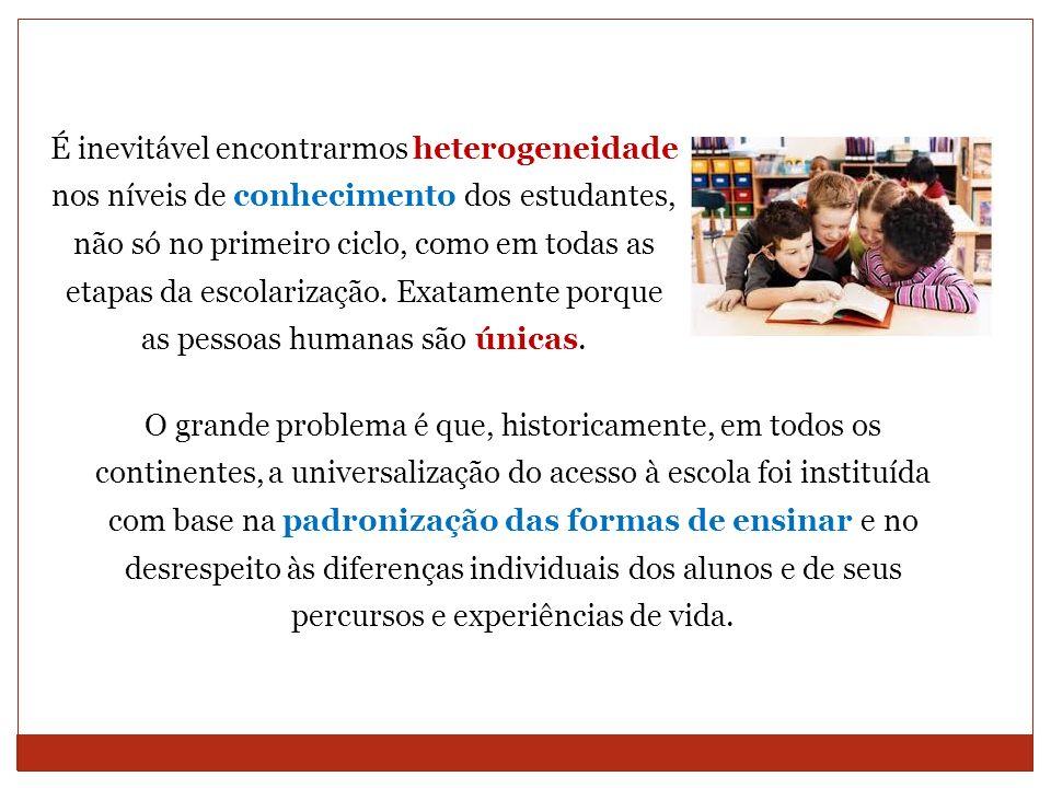 É inevitável encontrarmos heterogeneidade nos níveis de conhecimento dos estudantes, não só no primeiro ciclo, como em todas as etapas da escolarizaçã