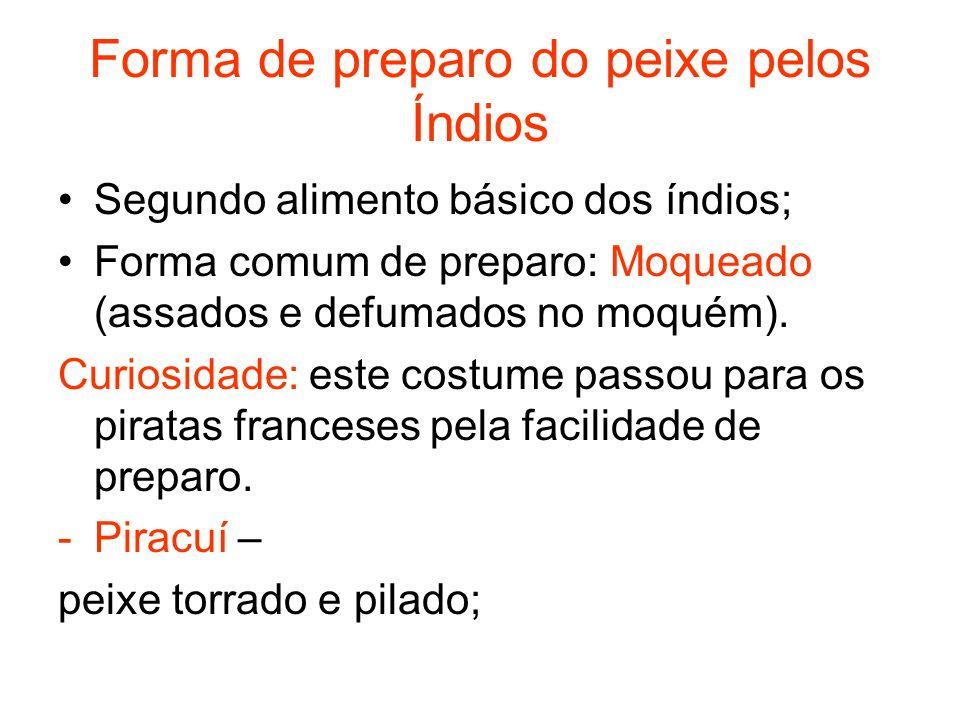 O Português trouxe para o Brasil: -Modo de explorar a cozinha, preparar, dosear, confeccionar, temperar e conservar os alimentos; -Utensílios, horas das refeições, ordem dos pratos, os pesos e medidas, contenções religiosas;