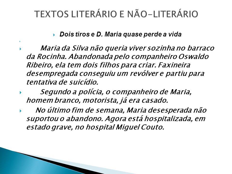 Dois tiros e D. Maria quase perde a vida Maria da Silva não queria viver sozinha no barraco da Rocinha. Abandonada pelo companheiro Oswaldo Ribeiro, e