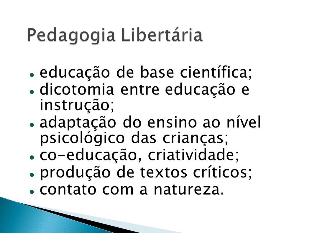 educação de base científica; dicotomia entre educação e instrução; adaptação do ensino ao nível psicológico das crianças; co-educação, criatividade; p