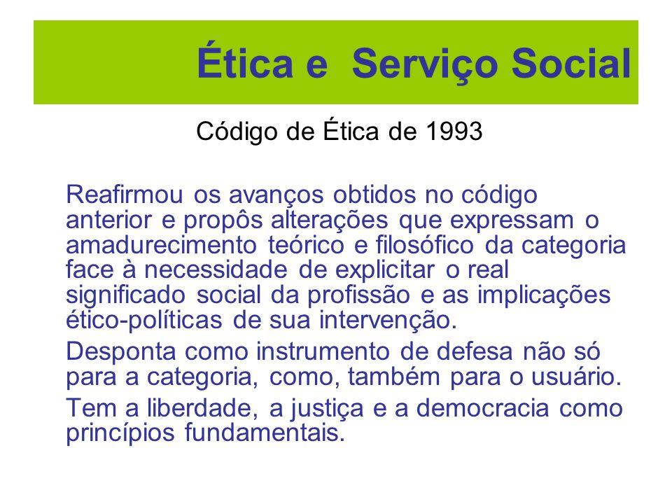 Código de Ética de 1993 Reafirmou os avanços obtidos no código anterior e propôs alterações que expressam o amadurecimento teórico e filosófico da cat