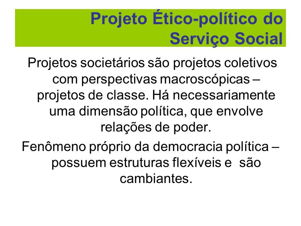 Projetos societários são projetos coletivos com perspectivas macroscópicas – projetos de classe. Há necessariamente uma dimensão política, que envolve