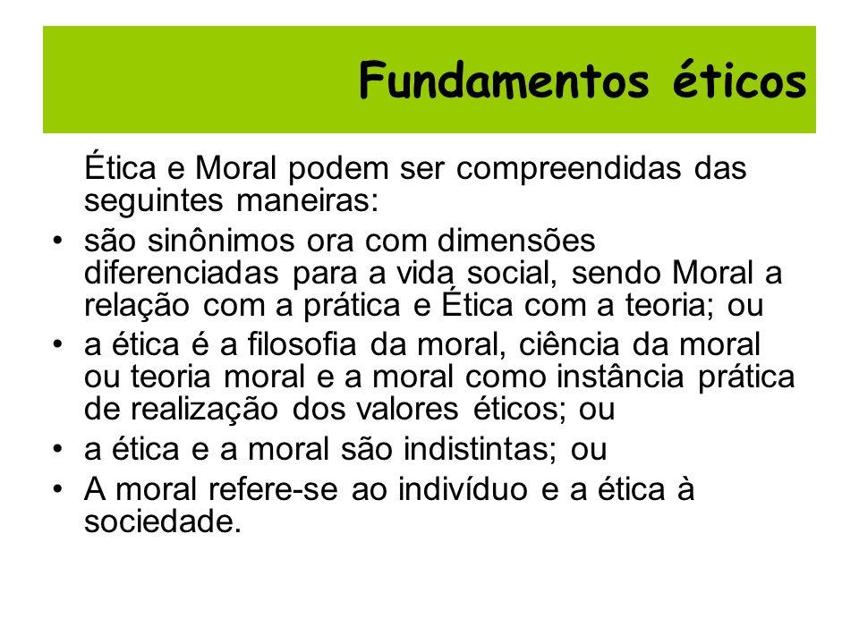 Ética e Moral podem ser compreendidas das seguintes maneiras: são sinônimos ora com dimensões diferenciadas para a vida social, sendo Moral a relação