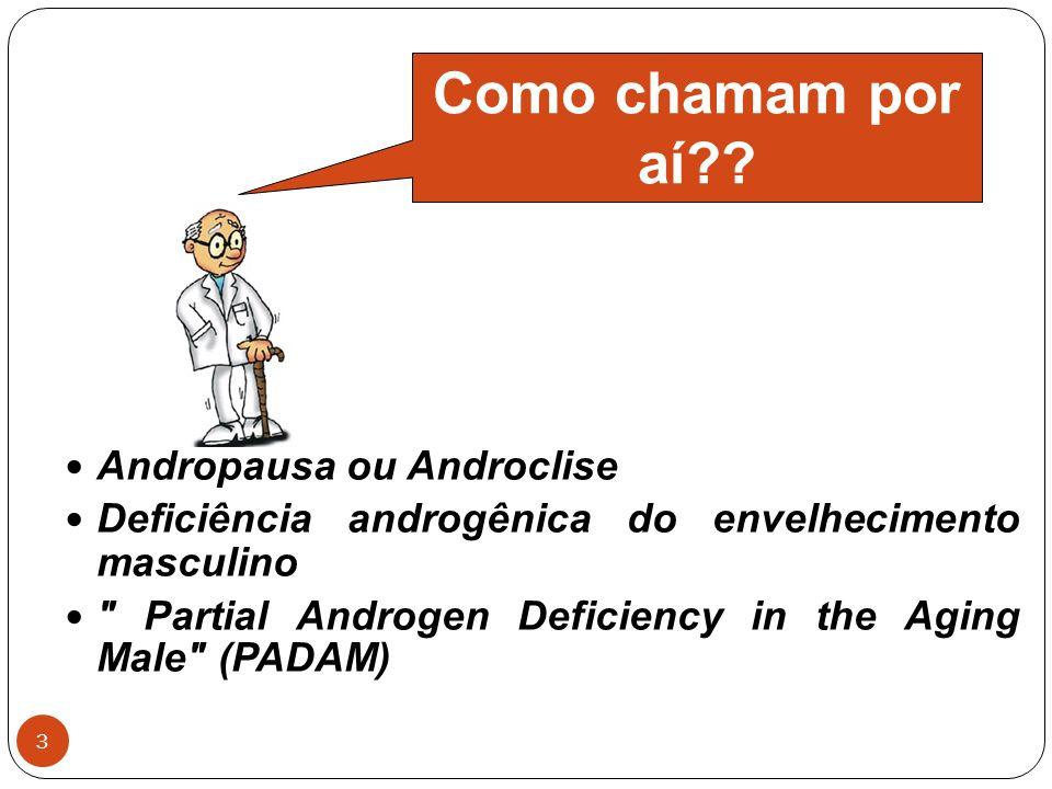 3 Andropausa ou Androclise Deficiência androgênica do envelhecimento masculino