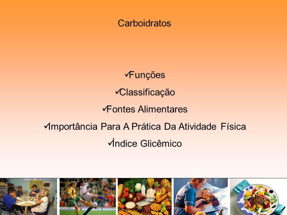 Carboidratos Funções Classificação Fontes Alimentares Importância Para A Prática Da Atividade Física Índice Glicêmico