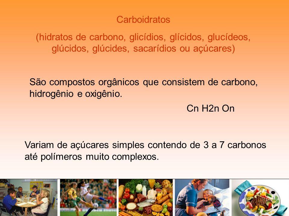 Carboidratos (hidratos de carbono, glicídios, glícidos, glucídeos, glúcidos, glúcides, sacarídios ou açúcares) Variam de açúcares simples contendo de