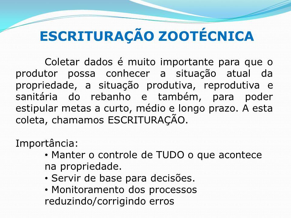 A realização da escrituração zootécnica depende da presença de uma pessoa capaz de executar esta atividade de forma disciplinada.