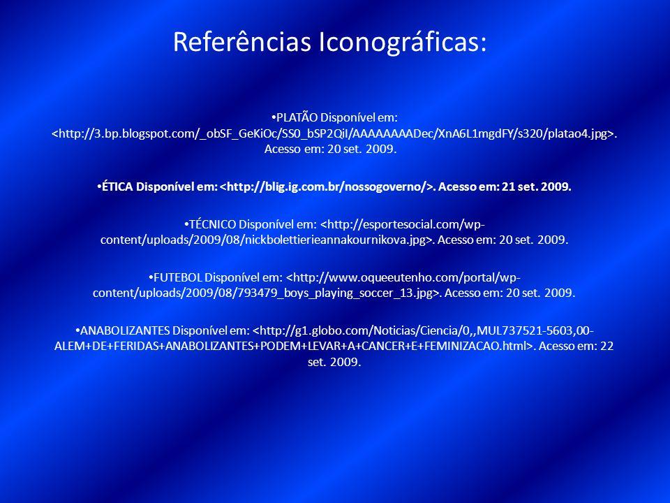 Referências Iconográficas: PLATÃO Disponível em:. Acesso em: 20 set. 2009. ÉTICA Disponível em:. Acesso em: 21 set. 2009. TÉCNICO Disponível em:. Aces