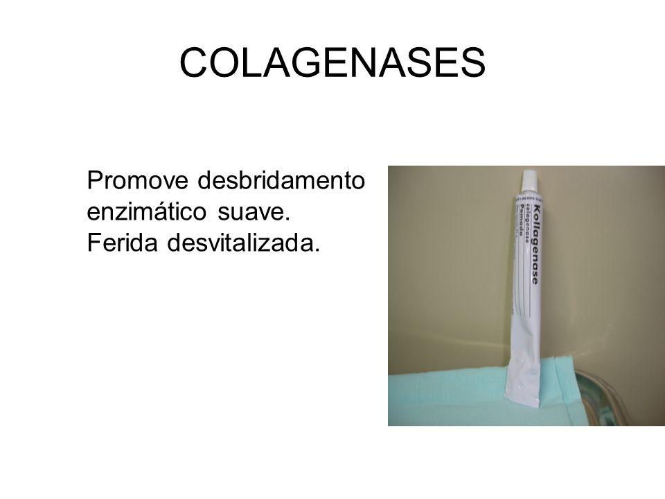 COLAGENASES Promove desbridamento enzimático suave. Ferida desvitalizada.