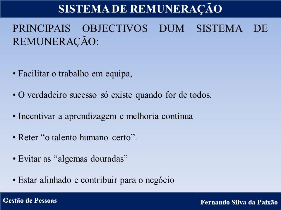 17 PRINCIPAIS OBJECTIVOS DUM SISTEMA DE REMUNERAÇÃO: Facilitar o trabalho em equipa, O verdadeiro sucesso só existe quando for de todos. Incentivar a