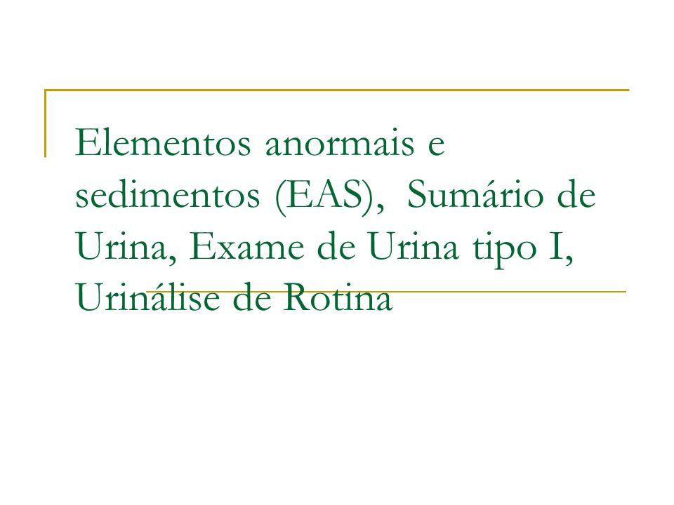 Elementos anormais e sedimentos (EAS), Sumário de Urina, Exame de Urina tipo I, Urinálise de Rotina