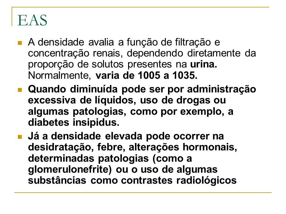 EAS A densidade avalia a função de filtração e concentração renais, dependendo diretamente da proporção de solutos presentes na urina. Normalmente, va