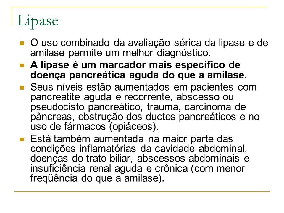Lipase O uso combinado da avaliação sérica da lipase e de amilase permite um melhor diagnóstico. A lipase é um marcador mais específico de doença panc