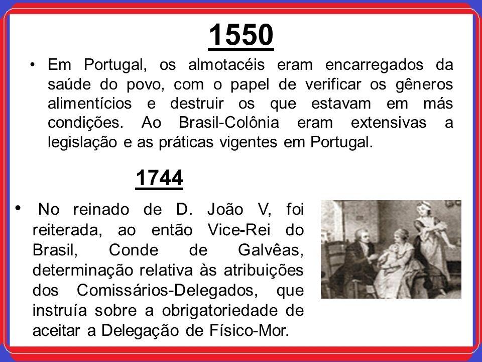 Em Portugal, os almotacéis eram encarregados da saúde do povo, com o papel de verificar os gêneros alimentícios e destruir os que estavam em más condi