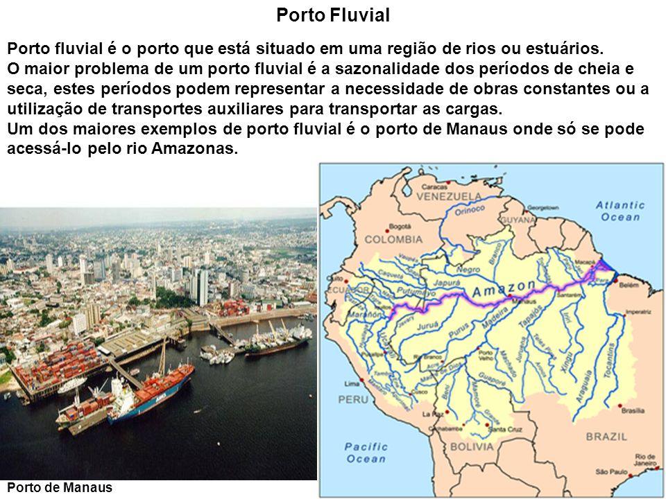 Porto Fluvial Porto fluvial é o porto que está situado em uma região de rios ou estuários. O maior problema de um porto fluvial é a sazonalidade dos p