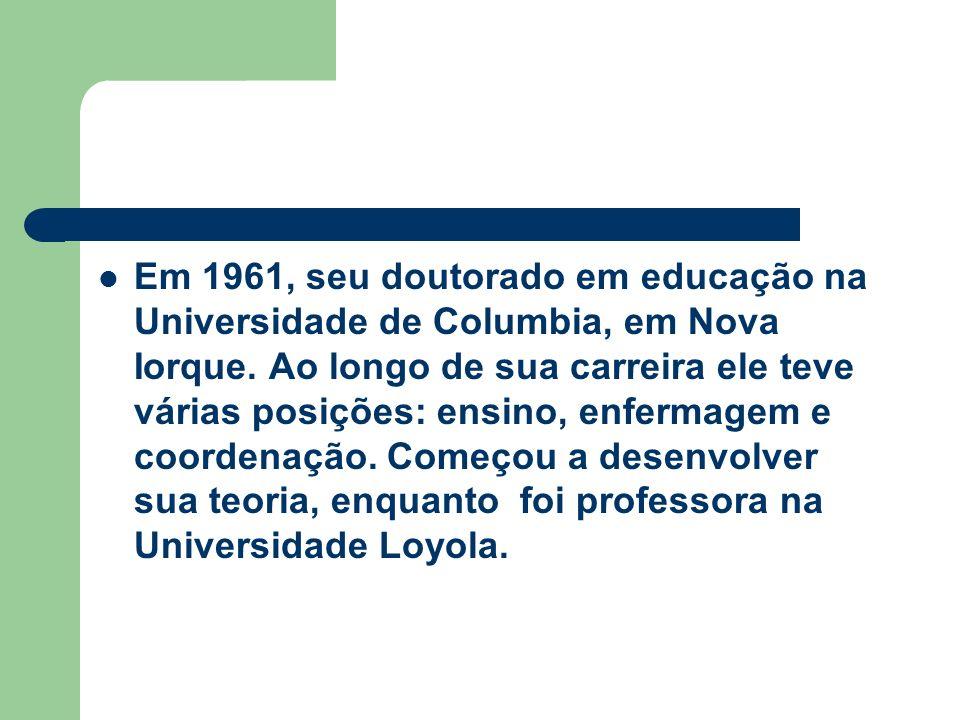 Em 1961, seu doutorado em educação na Universidade de Columbia, em Nova Iorque. Ao longo de sua carreira ele teve várias posições: ensino, enfermagem