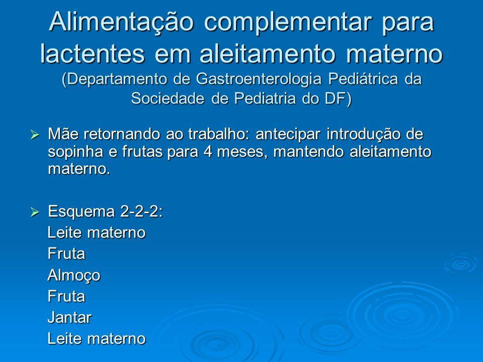 Alimentação complementar para lactentes em aleitamento materno (Departamento de Gastroenterologia Pediátrica da Sociedade de Pediatria do DF) Mãe reto