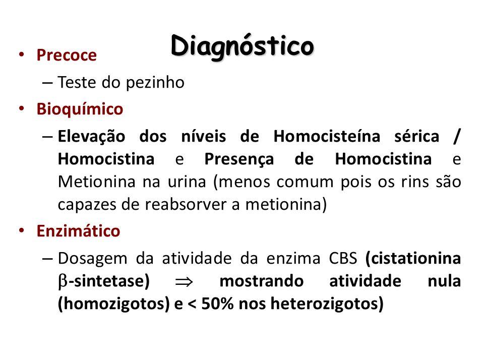 Diagnóstico Precoce – Teste do pezinho Bioquímico – Elevação dos níveis de Homocisteína sérica / Homocistina e Presença de Homocistina e Metionina na