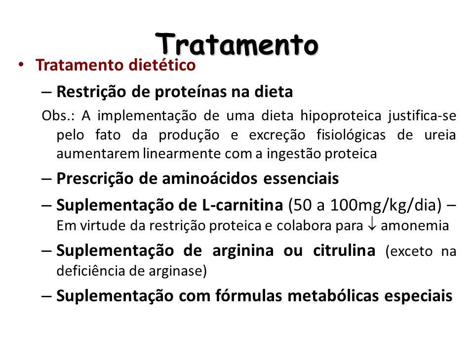 Tratamento Tratamento dietético – Restrição de proteínas na dieta Obs.: A implementação de uma dieta hipoproteica justifica-se pelo fato da produção e