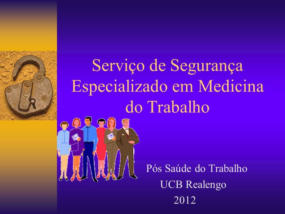 Serviço de Segurança Especializado em Medicina do Trabalho Pós Saúde do Trabalho UCB Realengo 2012
