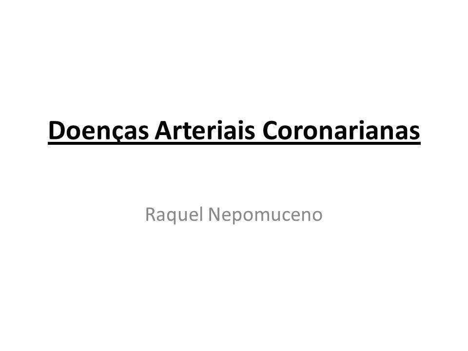 Doenças Arteriais Coronarianas Raquel Nepomuceno