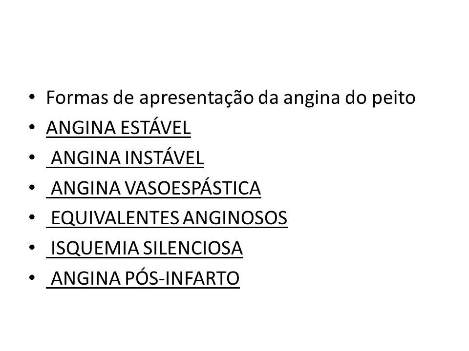 Angina Estável: Sintomatologia que manifesta-se igual ao longo dos anos, quanto à freqüência e fatores desencadeantes.