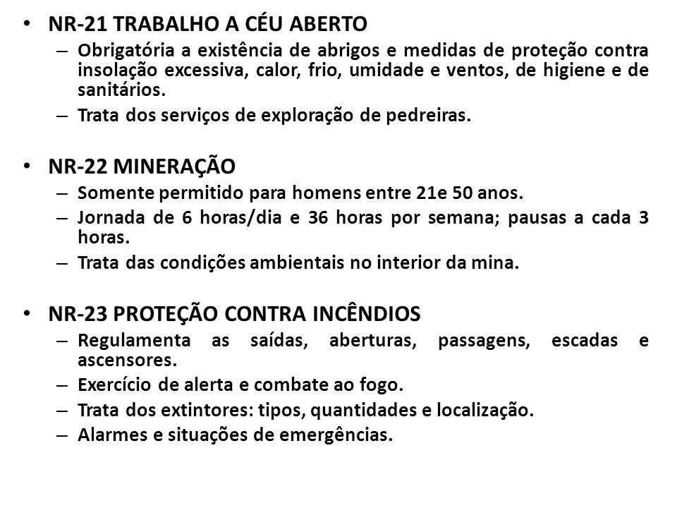 NR-21 TRABALHO A CÉU ABERTO – Obrigatória a existência de abrigos e medidas de proteção contra insolação excessiva, calor, frio, umidade e ventos, de