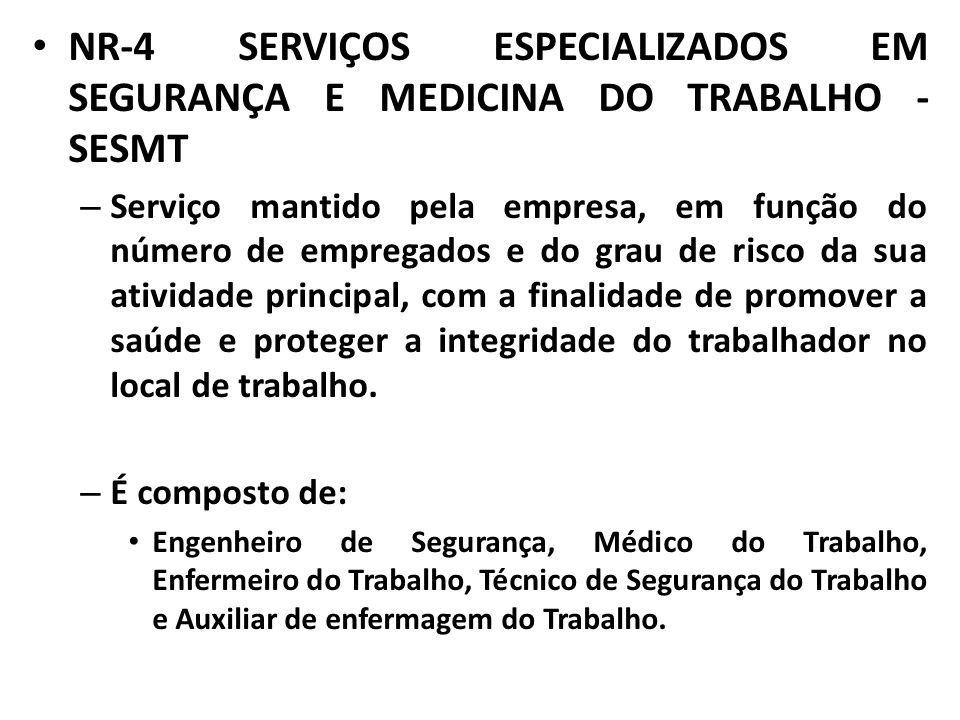 NR-4 SERVIÇOS ESPECIALIZADOS EM SEGURANÇA E MEDICINA DO TRABALHO - SESMT – Serviço mantido pela empresa, em função do número de empregados e do grau d