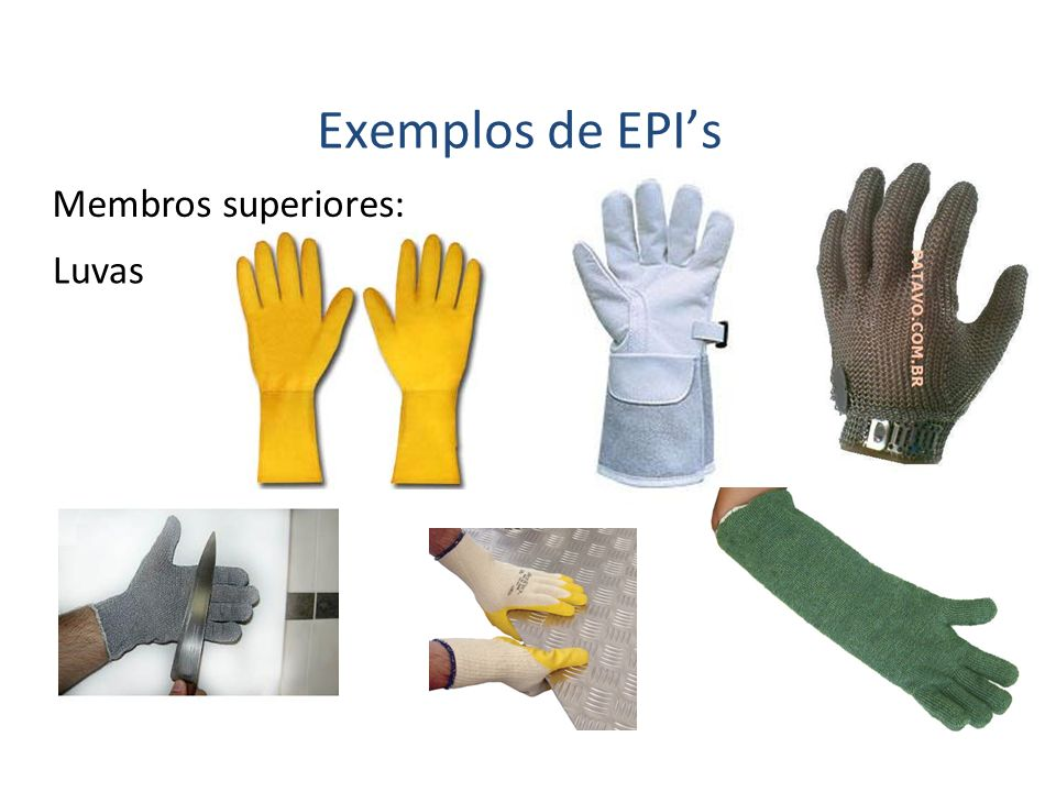 Membros superiores: Exemplos de EPIs Luvas