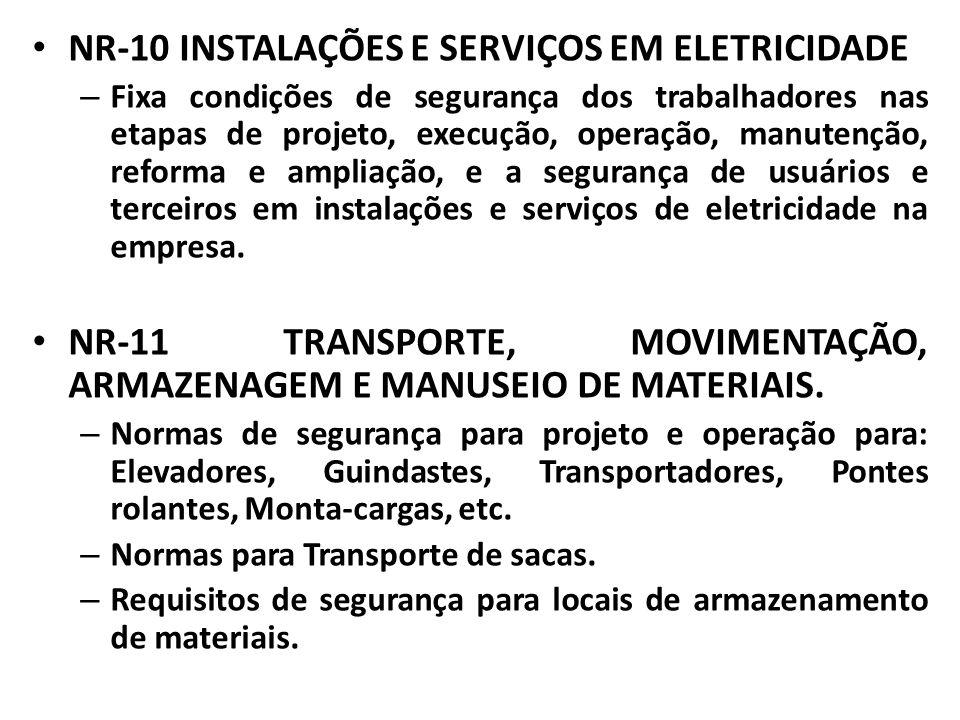 NR-10 INSTALAÇÕES E SERVIÇOS EM ELETRICIDADE – Fixa condições de segurança dos trabalhadores nas etapas de projeto, execução, operação, manutenção, re