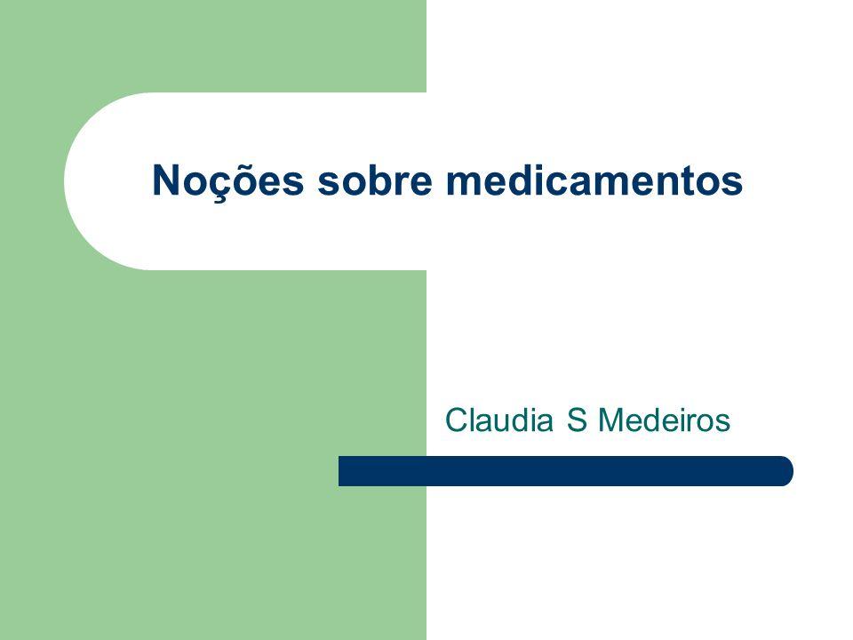 Noções sobre medicamentos Claudia S Medeiros