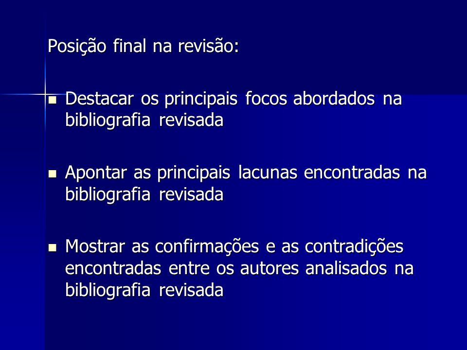 Posição final na revisão: Destacar os principais focos abordados na bibliografia revisada Destacar os principais focos abordados na bibliografia revis
