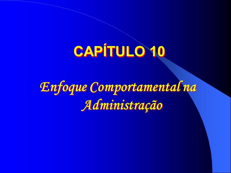 Enfoque Comportamental na Administração CAPÍTULO 10