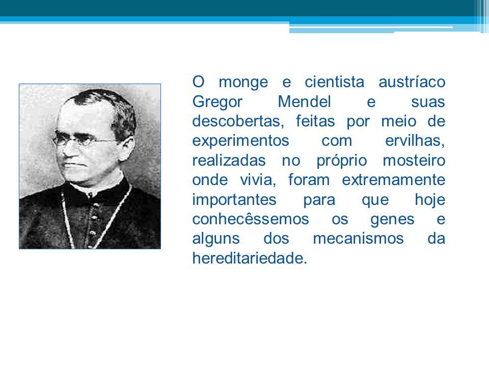 O monge e cientista austríaco Gregor Mendel e suas descobertas, feitas por meio de experimentos com ervilhas, realizadas no próprio mosteiro onde vivi