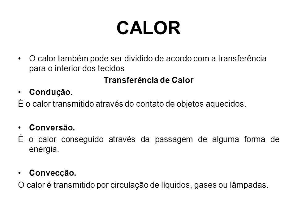 ALTERAÇÕES LOCAIS CALOR Hiperemia superficial (Cutânea).