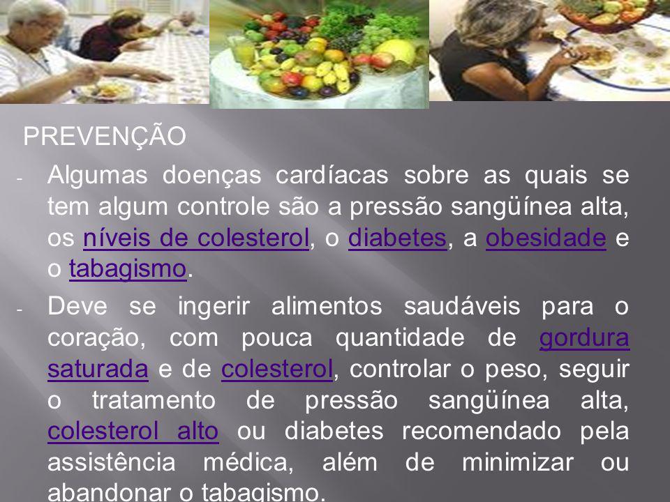 PREVENÇÃO - Algumas doenças cardíacas sobre as quais se tem algum controle são a pressão sangüínea alta, os níveis de colesterol, o diabetes, a obesid