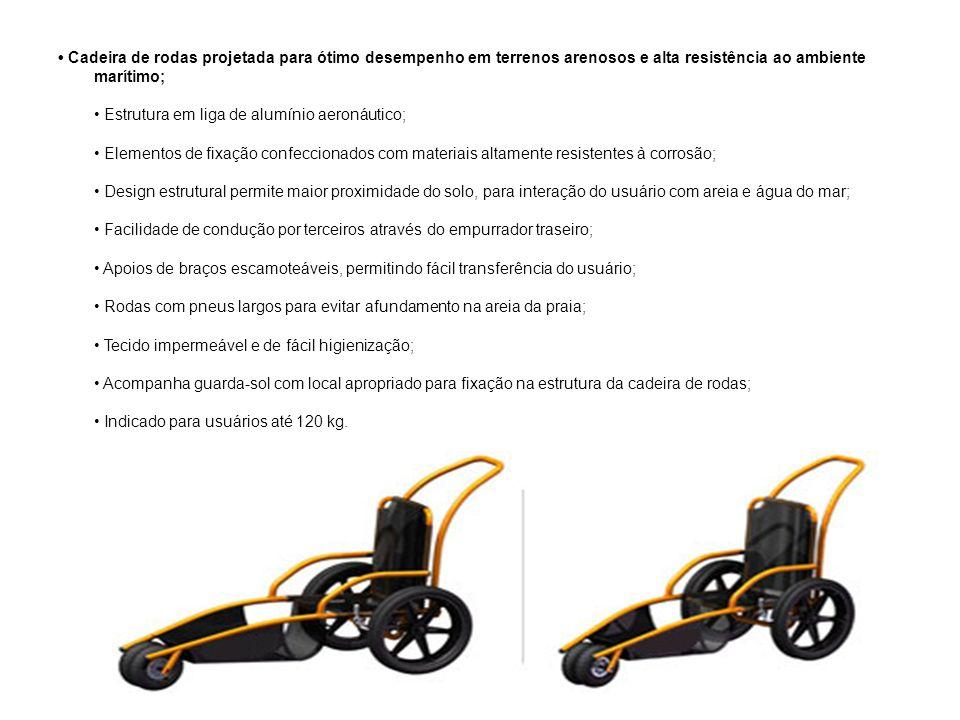 Cadeira de rodas projetada para ótimo desempenho em terrenos arenosos e alta resistência ao ambiente marítimo; Estrutura em liga de alumínio aeronáuti