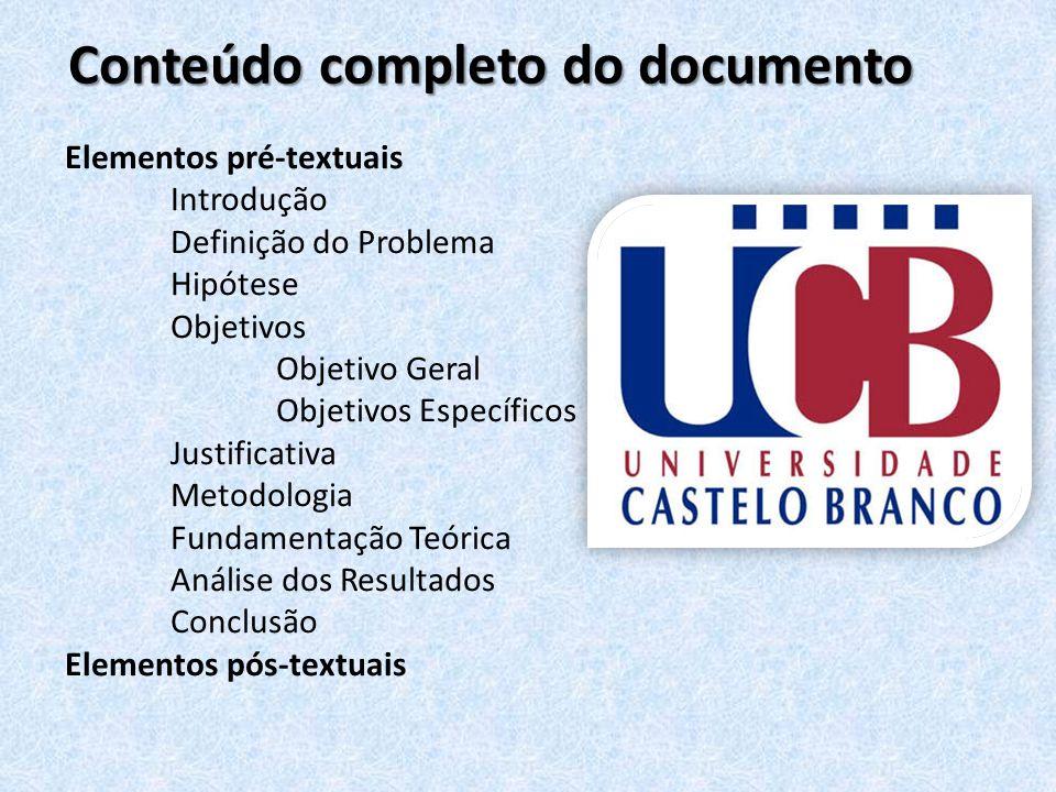 Conteúdo completo do documento Elementos pré-textuais Introdução Definição do Problema Hipótese Objetivos Objetivo Geral Objetivos Específicos Justifi